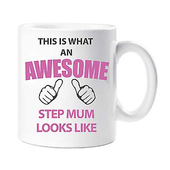 This Is What An Awesome Step Mum Looks Like Mug