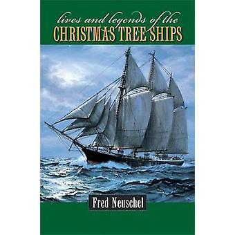 Leben und Legenden der Weihnachtsbaum Schiffe durch Fred Neuschel - 9780