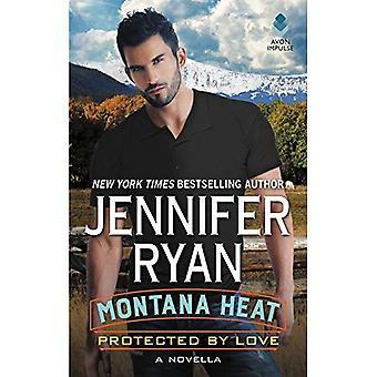 Montana värme: Skyddas av kärlek: en Novella (Montana män)