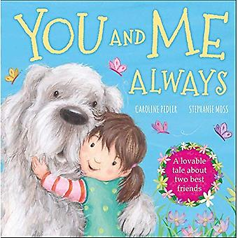 You and Me Always: A Loveable Tale about Two Best Friends [Board book]