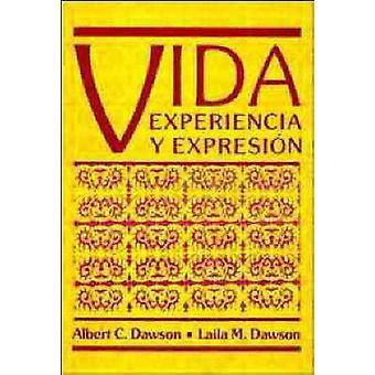 Vida Experiencia y Expresin by Dawson & Albert C.
