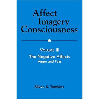 Affect Imagery Consciousness Volume III The Negative Affects Anger and Fear by Tomkins