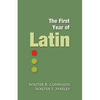 The First Year of Latin by Gunnison & Walter B.