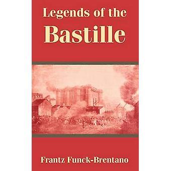 Legenden van de Bastille door FunckBrentano & Frantz