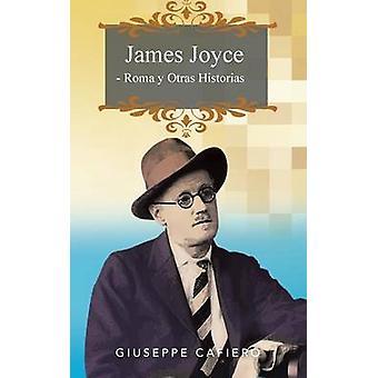 James Joyce Roma y otras Historias by Cafiero & Giuseppe