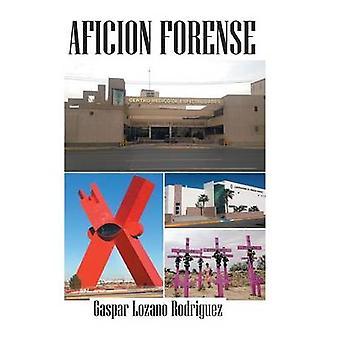 Aficion Forense von Rodriguez & Gaspar Lozano