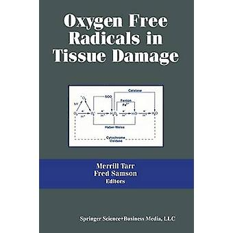 Freie Sauerstoff-Radikale in Gewebeschäden durch Tarr & M.