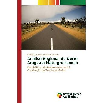 Anlise Regional do Norte Araguaia Matogrossense par Laurindo Oliveira Gerry Romilda
