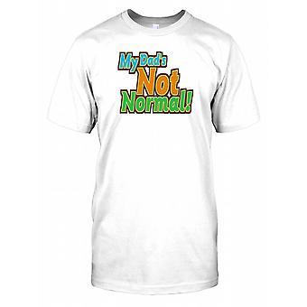 Min pappa är inte normalt! -Roliga skämt Mens T Shirt