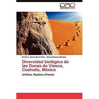 Diversidad Biologica de Las Dunas de Viesca Coahuila Mexico by Garc a. De La Pe a. & Cristina