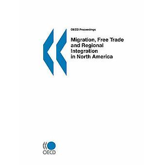 OESO procedure migratie vrije handel en regionale integratie in Noord-Amerika door de OESO. Uitgegeven door OESO Publishing