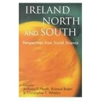 Ireland North and South - Perspectives from Social Science by Anthony