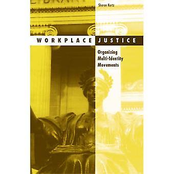 Workplace Justice - Organizing Multi-Identity Movements by Sharon Kurt