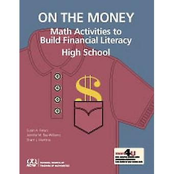 On the Money - High School Mathematics Activities to Build Financial L