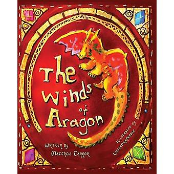 The Winds of Aragon by Matthew J Tanner - 9780988525306 Book