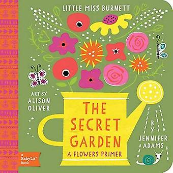 Little Miss Burnett - The Secret Garden - A Babylit Flower Primer by Je