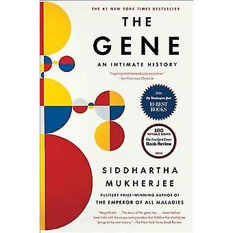 The Gene - An Intimate History by Siddhartha Mukherjee - 9781476733524