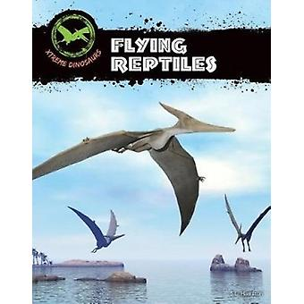 Flying Reptiles by S. L. Hamilton - 9781532112942 Book