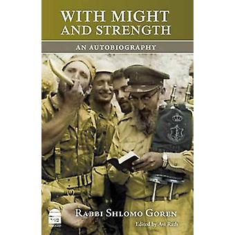 With Might and Strength - An Autobiography by Shlomo Goren - Avi Rath