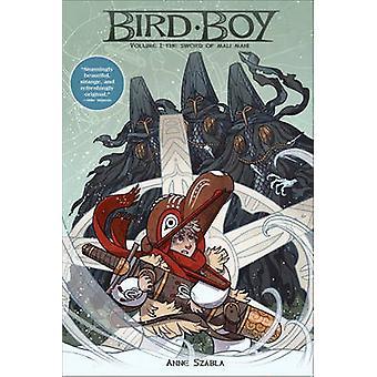 Bird Boy - Volume 1 - Sword of Mali Mani by Anne Szabla - 9781616559304