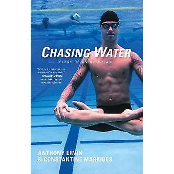 Chasing Water - Elegy of an Olympian by Anthony Ervin - Constantine Ma