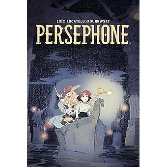 Persephone by Loic Locatelli-Kournwsky - 9781684151752 Book