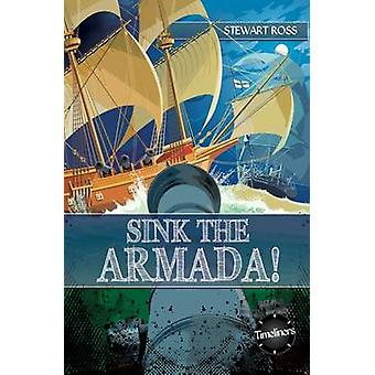 Sink the Armada! by Stewart Ross - 9781783225668 Book