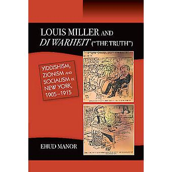 Louis Miller & Di Warheit ( -THE TRUTH -) - Yiddishism - Zionism & Socia