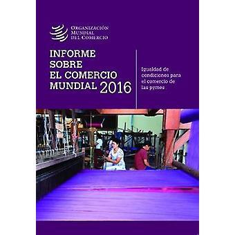 Informe Sobre El Comercio Mundial 2016 by World Trade Organization Wt
