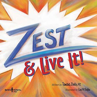 Zest & Live it! by Tamara Zentic - 9781934490884 Book