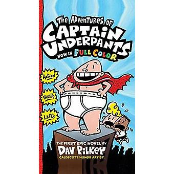 The Adventures of Captain Underpants (Color Edition) by Dav Pilkey -