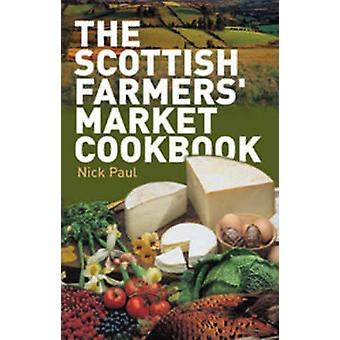 The Scottish Farmer's Market Cookbook by Nick Paul - 9781903238721 Bo