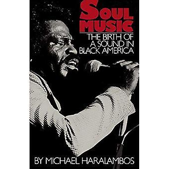Soul Music: the Birth of a Sound in Black America (Da Capo Paperback)