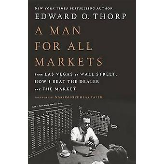 A Man for All Markets - From Las Vegas to Wall Street - How I Beat the