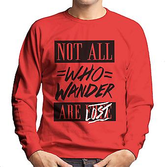 Divide & Conquer Not All Who Wander Are Lost Men's Sweatshirt