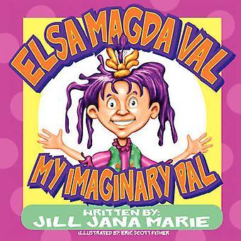 Elsa Magda Val My Imaginary Pal by Jill Jana Marie - 9781438934112 Bo
