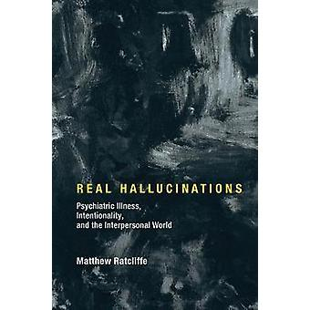 Real Hallucinations by Ratcliffe