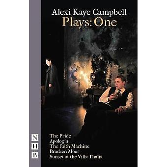 Alexi Kaye Campbell Plays One by Alexi Kaye Campbell