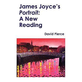 James Joyces Portrait  A New Reading by Pierce & David