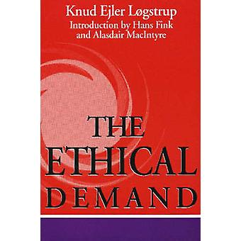The Ethical Demand by Knud Ejler Logstrup - 9780268009342 Book
