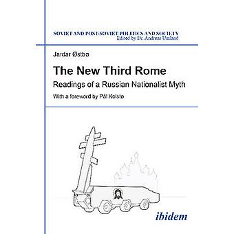 The New Third Rome. Readings of a Russian Nationalist Myth by Umland & Andreas