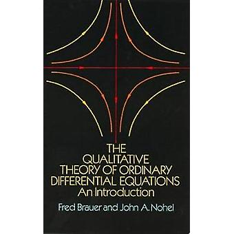The Qualitative Theory of Ordinary Differential Equations by Fred BrauerJohn S. Nohel