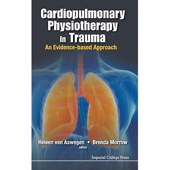 CARDIOPULMONARY PHYSIOTHERAPY IN TRAUMA AN EVIDENCEBASED APPROACH by Aswegen & Heleen van