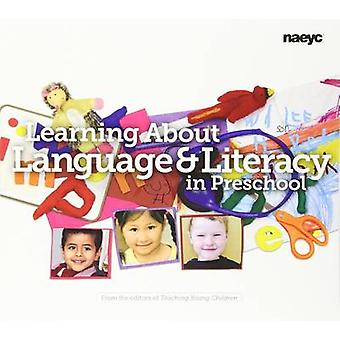 Learning About Language and Literacy in Preschool by Children & The Editors of Teaching Young
