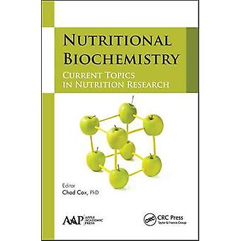 Nutritional Biochemistry  Current Topics in Nutrition Research by Cox & Chad