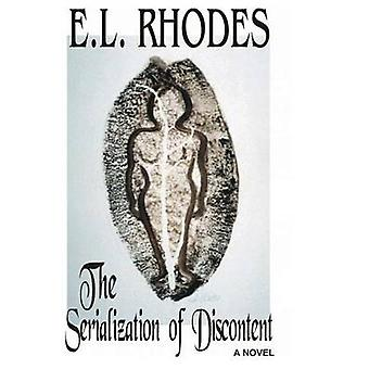 The Serialization of Discontent by Rhodes & E.L.