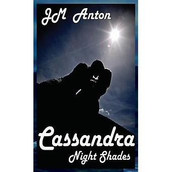 Cassandra Night Shades by Anton & J. M.