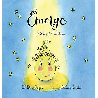 Emerge A Story of Confidence by Rogers & Diane