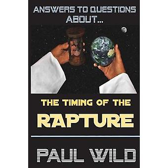 The Timing of the Rapture by Wild & Paul R.