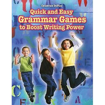 Quick and Easy Grammar Games to Boost Writing Power by DePino & Catherine